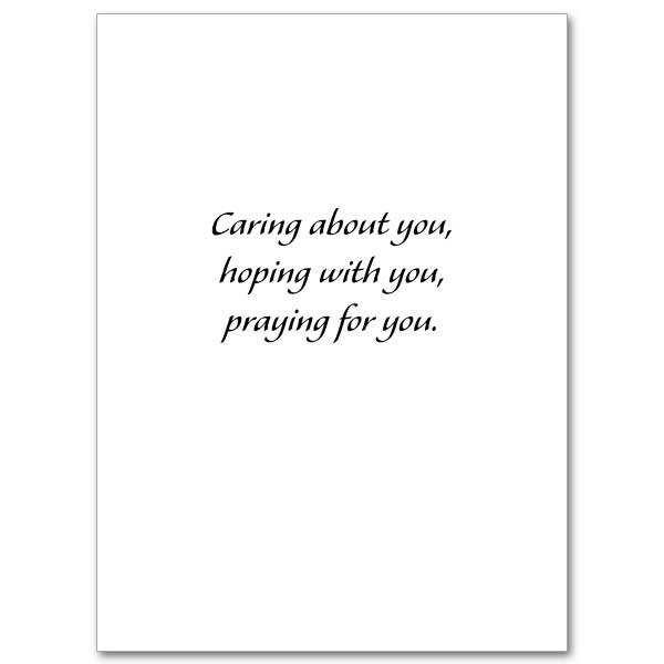 Caring Hoping Praying Thinking Of You Card