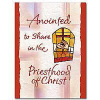 Anointed to share in the Priesthood of Christ