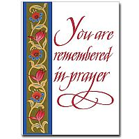 You Are Remembered in Prayer