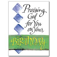 Praising God for You on Your Birthday