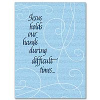 Jesus holds our hands during difficult times