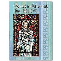 Be Not Unbelieving