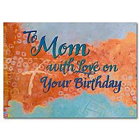 To Mom With Love On Your Birthday