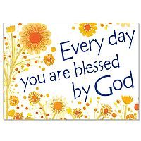 Every Day You Are Blessed By God!