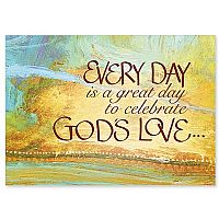 Every Day Is a Great Day to Celebrate God's Love