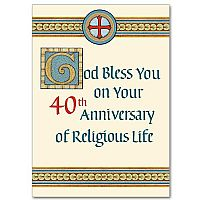 On Your 40th Anniversary of Religious Life