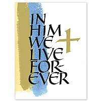 In Him We Live Forever