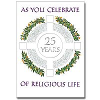 As You Celebrate 25 Years of Religious Life