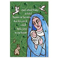 God Asked Mary to Hold Heaven in Her Arms