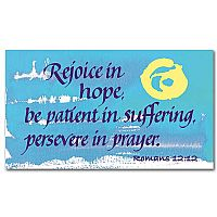 Rejoice in Hope, Be Patient in Suffering