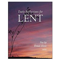 Not By Bread Alone: Daily Reflections for Lent 2010 Booklet