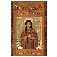 Saint Kateri - Lily of the Mohawks