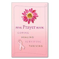 Pink Prayer Book: Coping, Healing, Surviving, Thriving