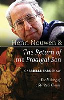 Henri Nouwen & The Return of the Prodigal Son