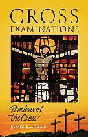 Cross Examinations: Stations of the Cross