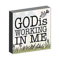 God is working in me