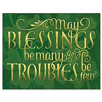 May Blessings Be Many and Troubles Be Few