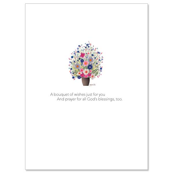 A Bouquet Of Wishes Just For You: Birthday Card