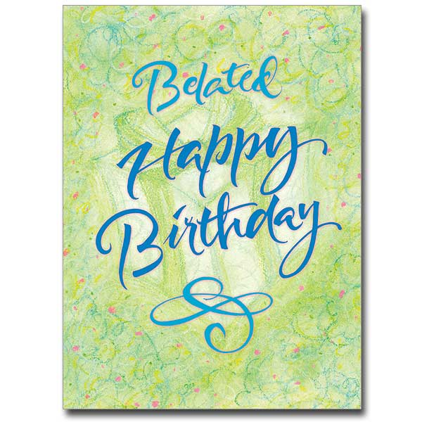 Belated Happy Birthday Birthday Card