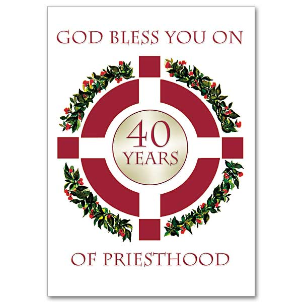 God Bless You on 40 years of Priesthood: 40th Anniversary of ...