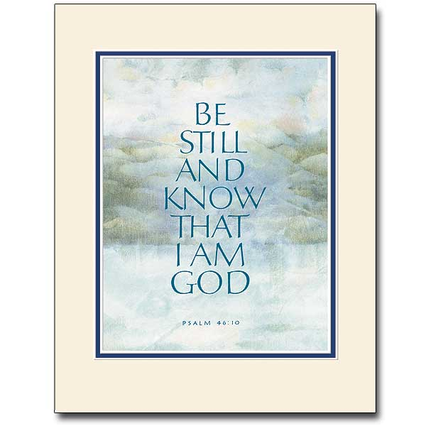 Be Still And Know That I Am God Matted Print